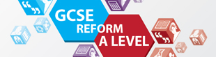 GCSE and A Level reform